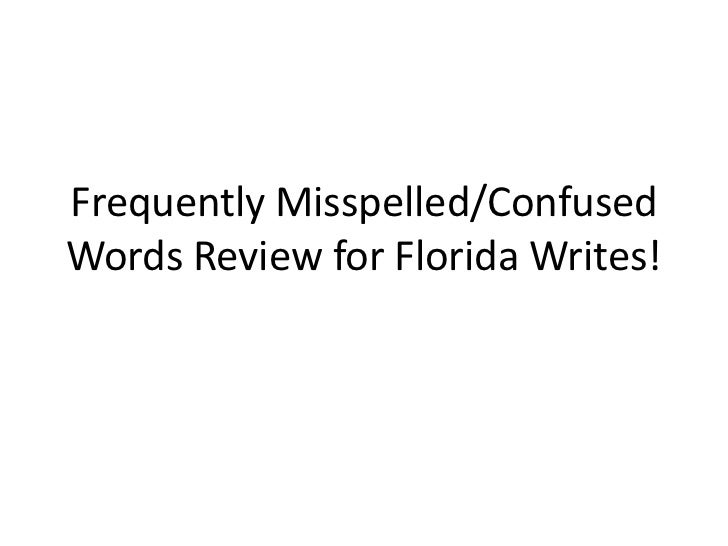 Frequently Misspelled/ConfusedWords Review for Florida Writes!