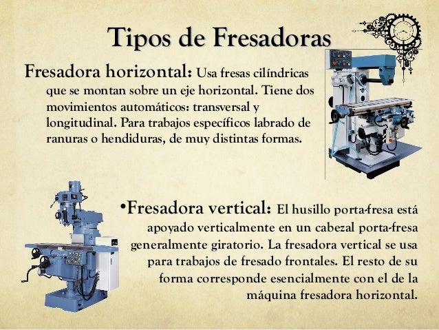 Fresadoras for Tipos de fresadoras