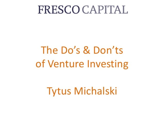 TheDo's&Don'ts ofVentureInvesting TytusMichalski