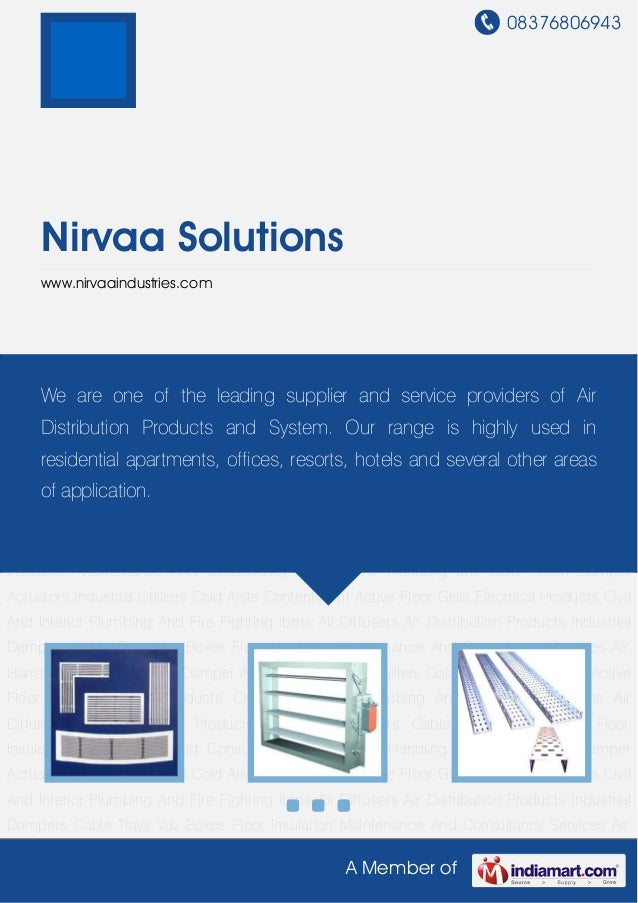 08376806943A Member ofNirvaa Solutionswww.nirvaaindustries.comAir Distribution Products Industrial Dampers Cable Trays Vav...