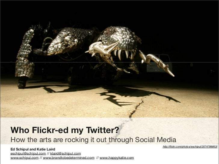 Who Flickr-ed my Twitter? How the arts are rocking it out through Social Media                                            ...