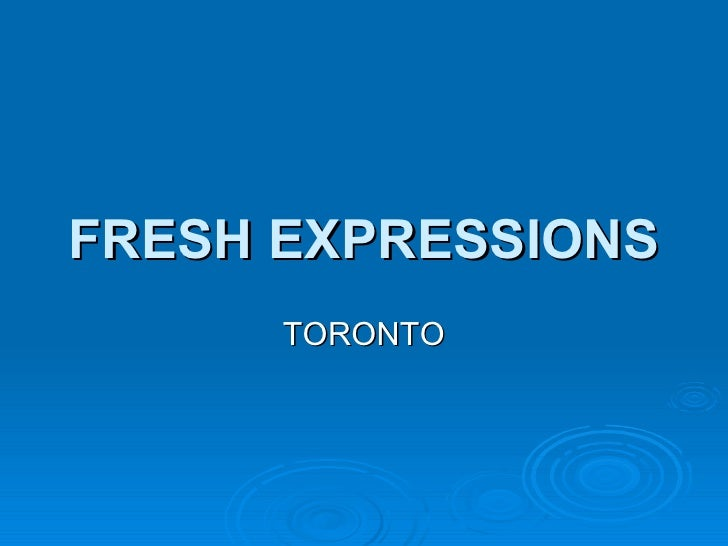 FRESH EXPRESSIONS TORONTO