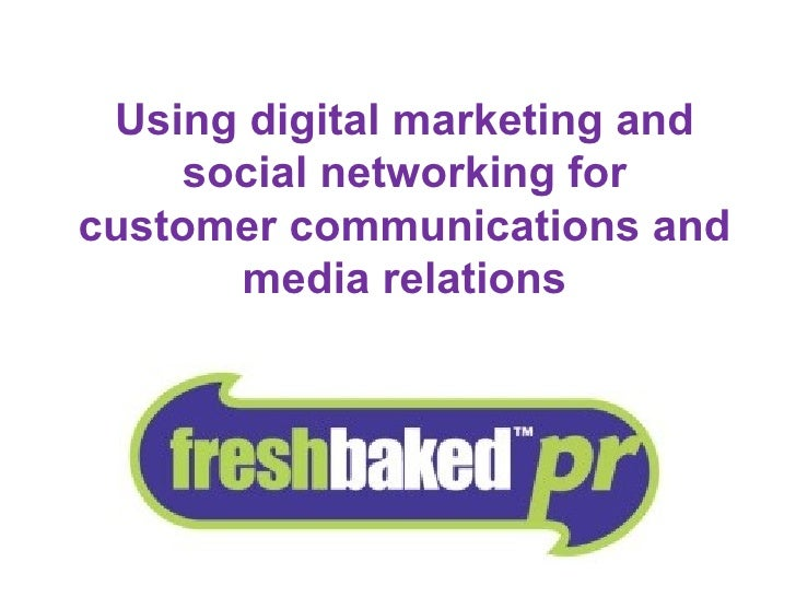 A  Using digital marketing and social networking for customer communications and media relations