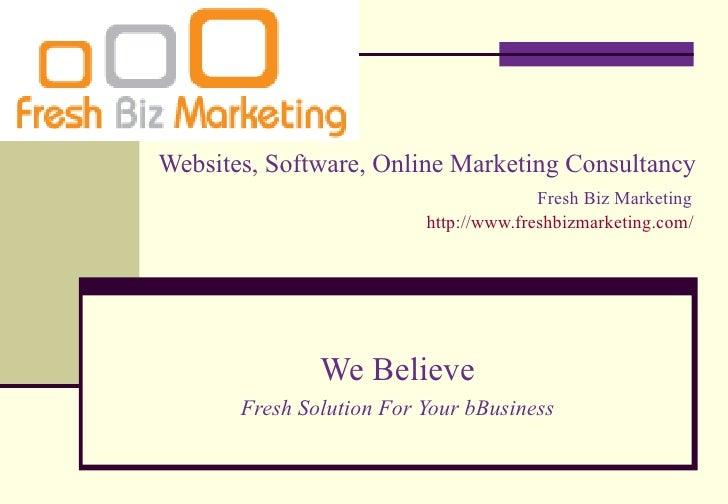 Websites, Software, Online Marketing Consultancy                                        Fresh Biz Marketing               ...