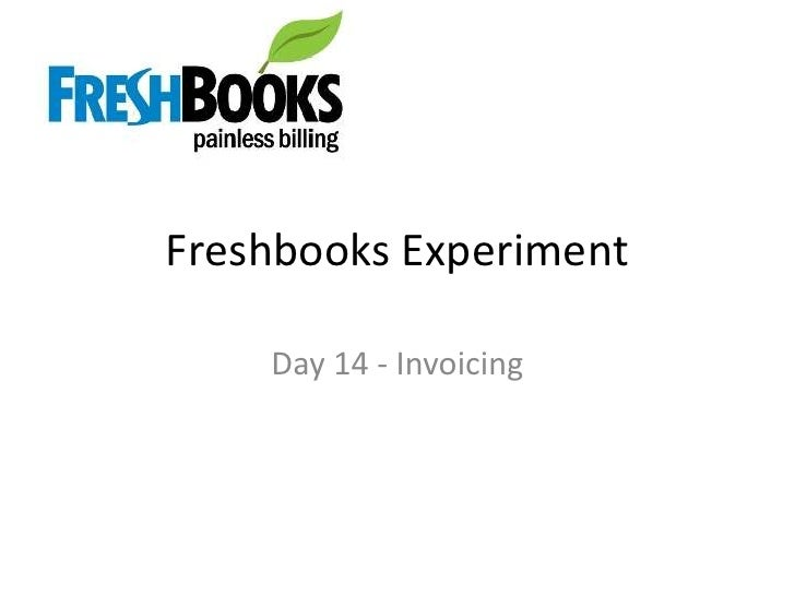 Freshbooks Experiment<br />Day 14 - Invoicing<br />