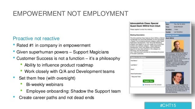 #CHT15 EMPOWERMENT NOT EMPLOYMENT • Rated #1 in company in empowerment • Given superhuman powers – Support Magicians • Cus...