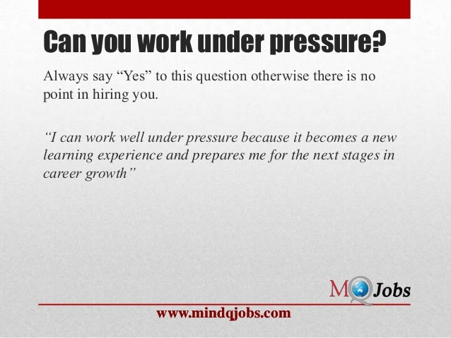 able to work under pressure