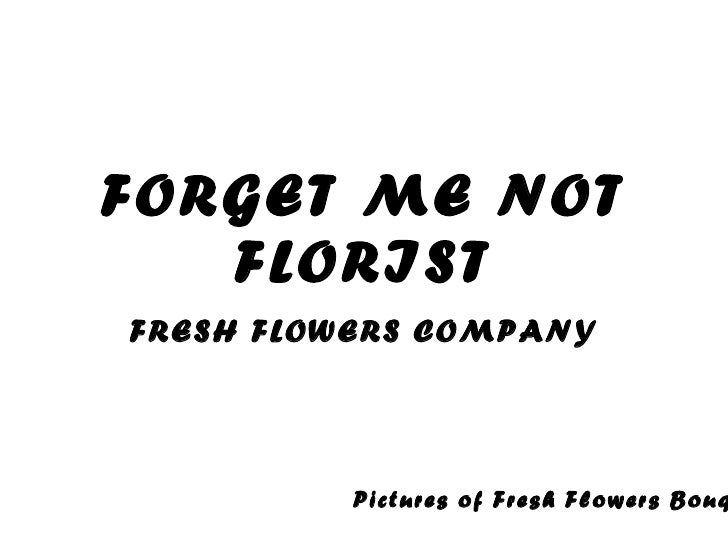 FORGET ME NOT FLORIST FRESH FLOWERS COMPANY Pictures of Fresh Flowers Bouquet