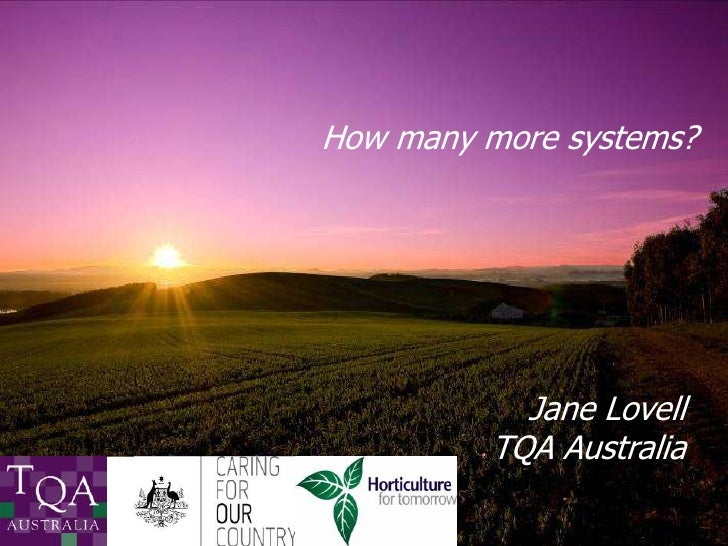 How many more systems?<br />Jane Lovell TQA Australia<br />