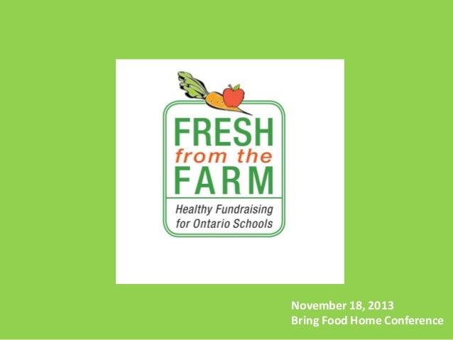 November 18, 2013 Bring Food Home Conference