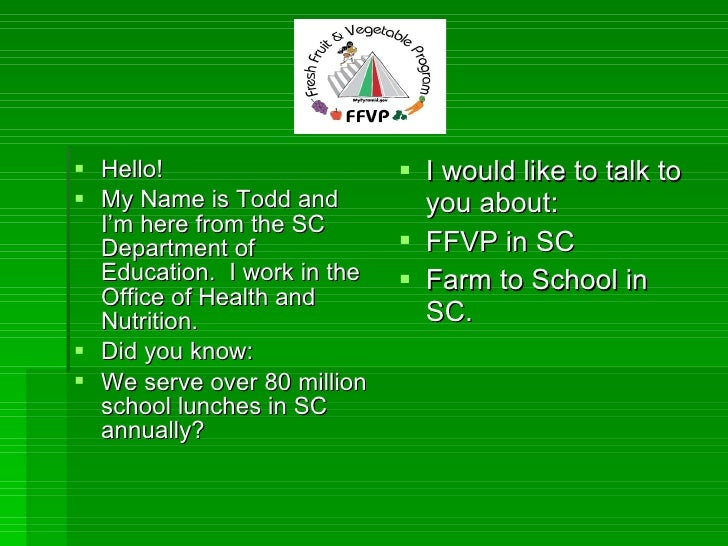 <ul><li>Hello! </li></ul><ul><li>My Name is Todd and I'm here from the SC Department of Education.  I work in the Office o...