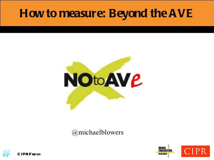 How to measure: Beyond the AVE @michaelblowers