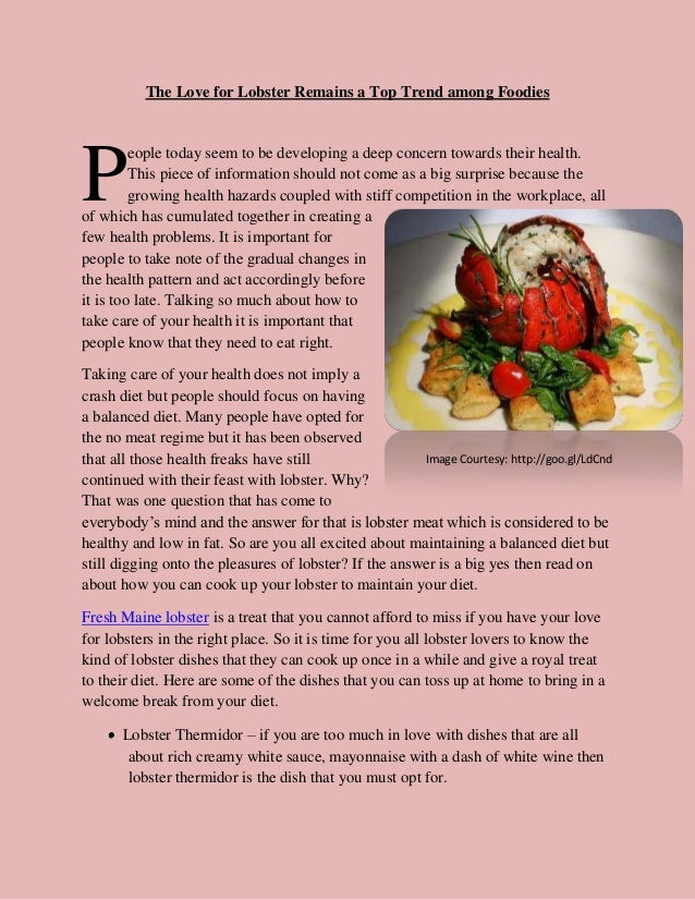 The Love for Lobster Remains a Top Trend among FoodiesP         eople today seem to be developing a deep concern towards t...