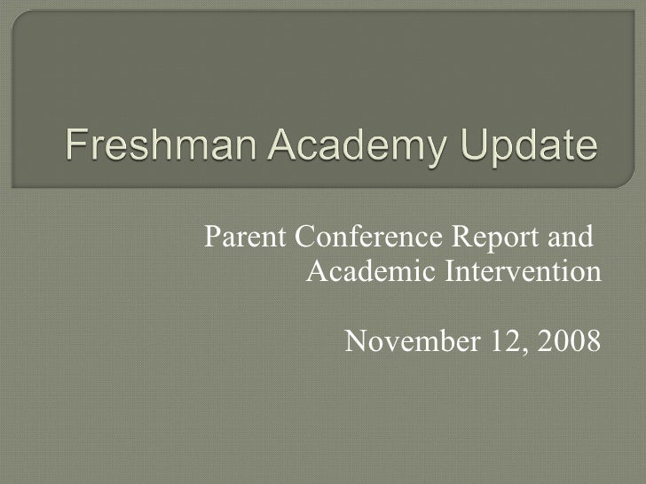 Parent Conference Report and  Academic Intervention November 12, 2008
