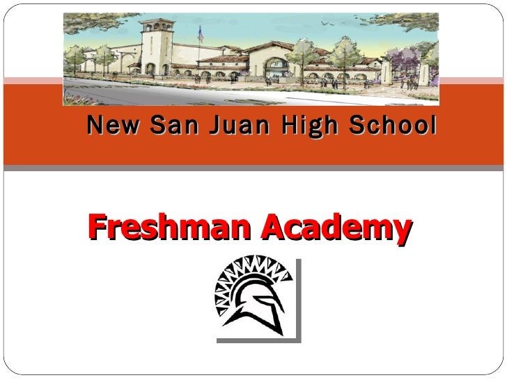 Freshman Academy   New San Juan High School