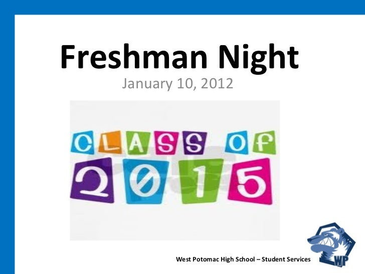Freshman Night January 10, 2012 West Potomac High School – Student Services