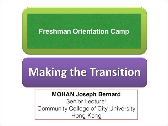 MOHAN Joseph Bernard Senior Lecturer Community College of City University Hong Kong Freshman Orientation Camp