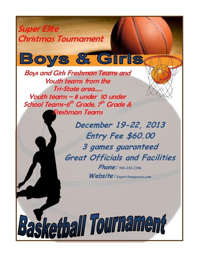 Super Elite Christmas Tournament  Boys and Girls Freshman Teams and Youth teams from the Tri-State area….. Youth teams – 8...