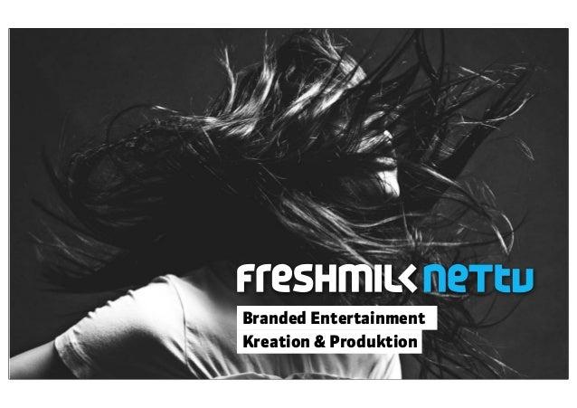 Branded Entertainment Kreation & Produktion 13. Juli 2012 Agenturpräsentation 2013
