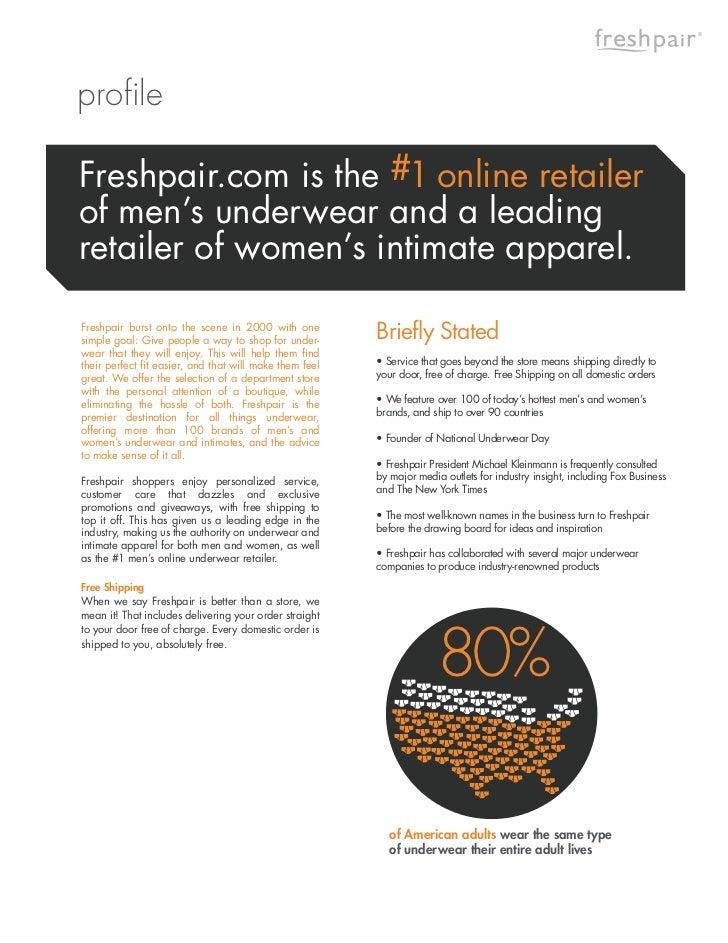 ®profileFreshpair.com is the #1 online retailerof men's underwear and a leadingretailer of women's intimate apparel.Freshp...