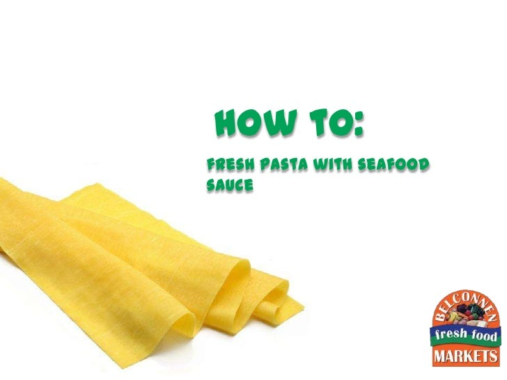 how to:fresh pasta with seafoodsauce