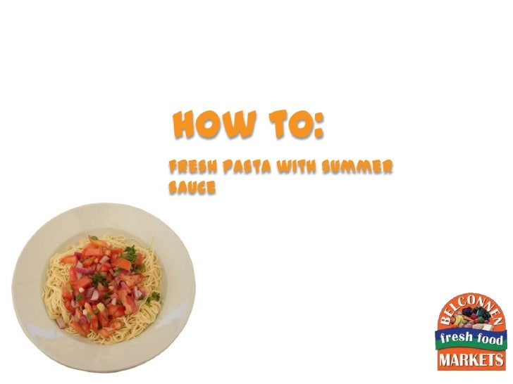 how to:fresh pasta with summersauce