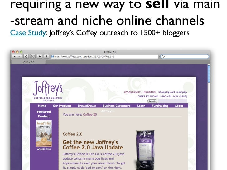 requiring a new way to sell via main -stream and niche online channels Case Study: Joffrey's Coffey outreach to 1500+ blog...