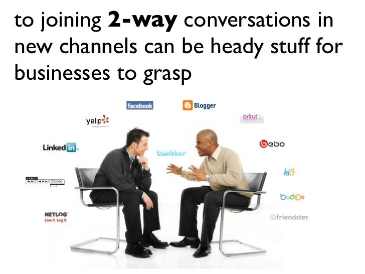 to joining 2-way conversations in new channels can be heady stuff for businesses to grasp