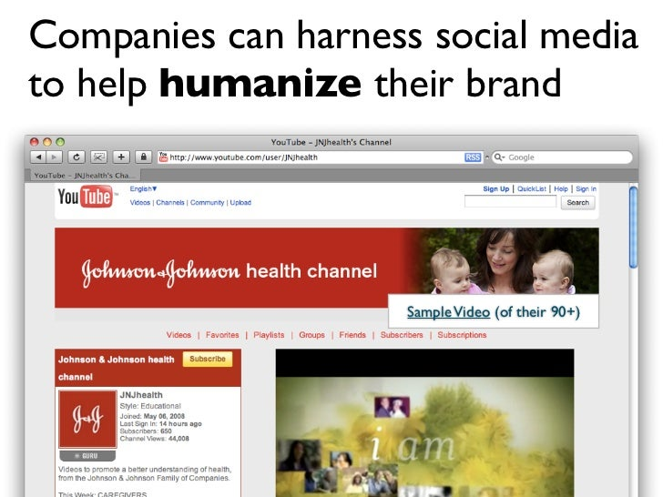 Companies can harness social media to help humanize their brand                          Sample Video (of their 90+)