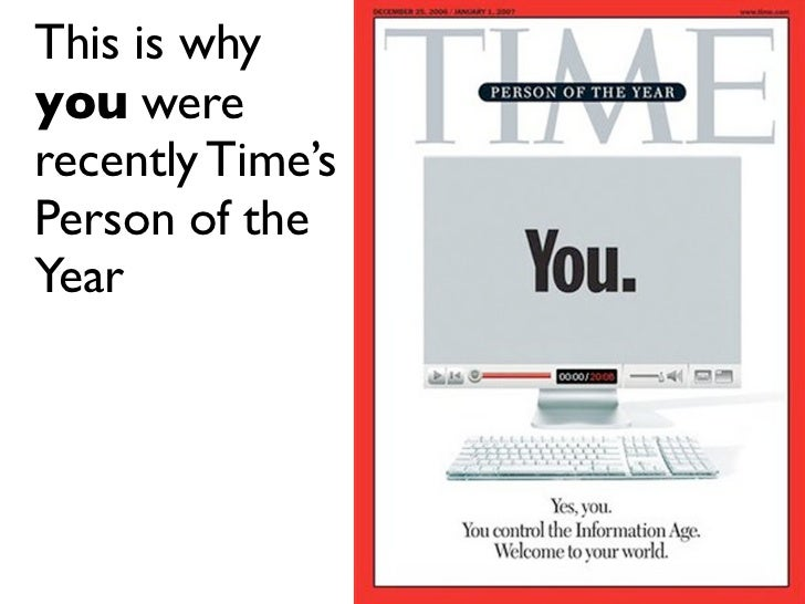 This is why you were recently Time's Person of the Year