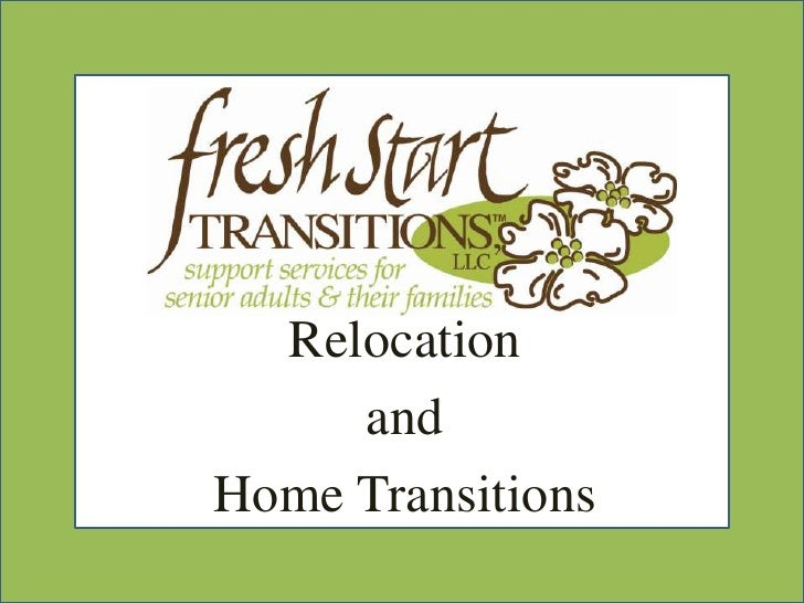 Relocation      and Home Transitions
