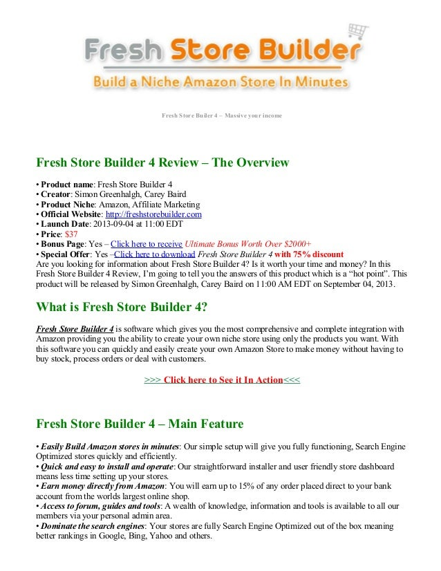 Fresh Store Builer 4 – Massive your income Fresh Store Builder 4 Review – The Overview • Product name: Fresh Store Builder...