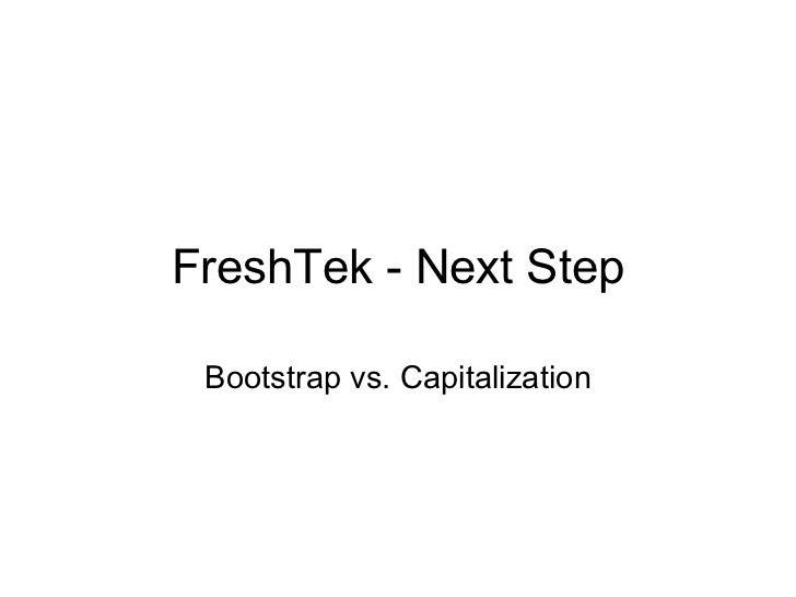 FreshTek - Next Step Bootstrap vs. Capitalization