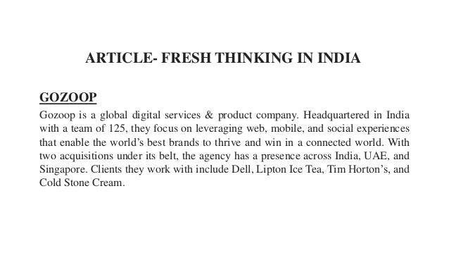 ARTICLE- FRESH THINKING IN INDIA Gozoop is a global digital services & product company. Headquartered in India with a team...