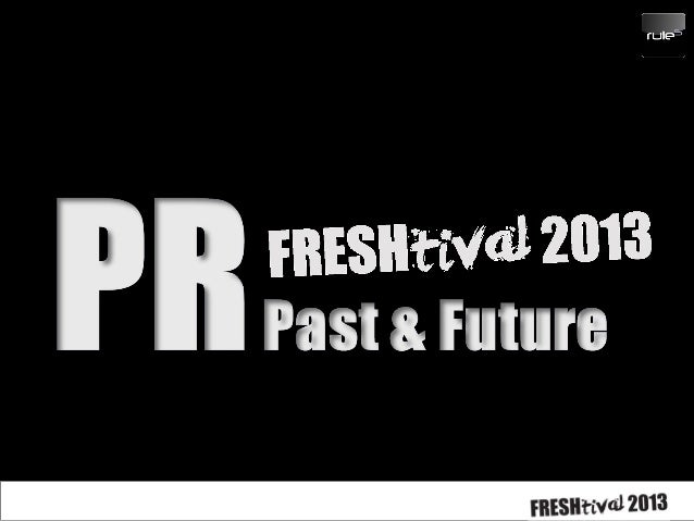 PR Past & Future - Digital PR is Dead Slide 1