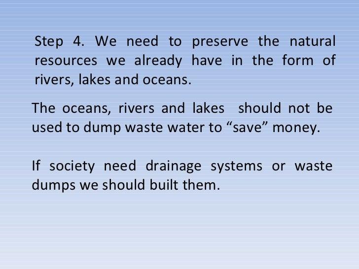 We need to revert desertification using salted water; 11.