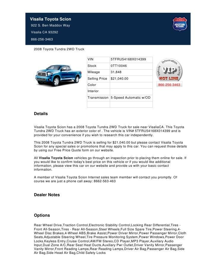 Visalia Toyota Scion922 S. Ben Maddox WayVisalia CA 93292866-256-3463 2008 Toyota Tundra 2WD Truck                        ...