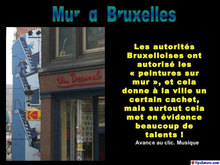 Muri di Bruxelles Les autorités Bruxelloises ont autorisé les «peintures sur mur», et cela donne à la ville un certain c...