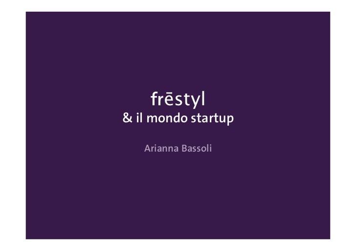 frēstyl& il mondo startup   Arianna Bassoli