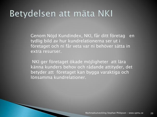 Genom Nöjd Kundindex, NKI, får ditt företag en  tydlig bild av hur kundrelationerna ser ut i  företaget och ni får veta va...