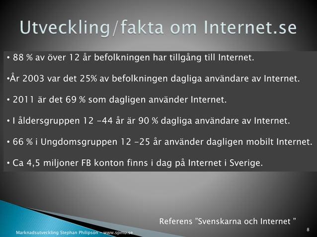 • 88 % av över 12 år befolkningen har tillgång till Internet.  •År 2003 var det 25% av befolkningen dagliga användare av I...