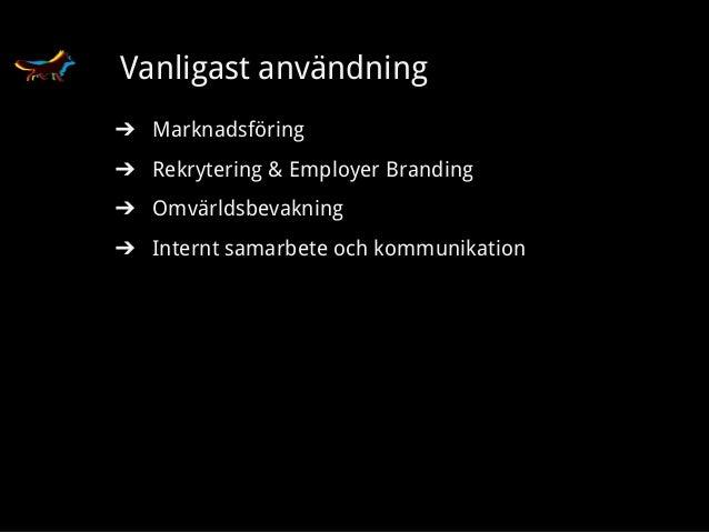 Erik Fors-Andrée Mofe AB Vanligast användning ➔ Marknadsföring ➔ Rekrytering & Employer Branding ➔ Omvärldsbevakning ➔ Int...