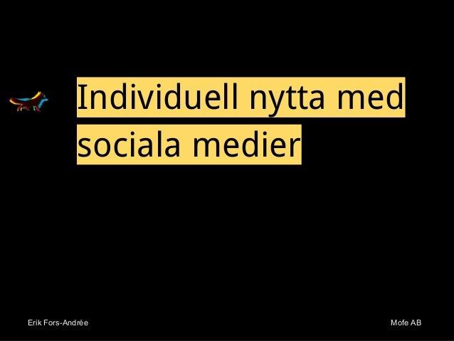 Erik Fors-Andrée Mofe ABErik Fors-Andrée Mofe AB Individuell nytta med sociala medier