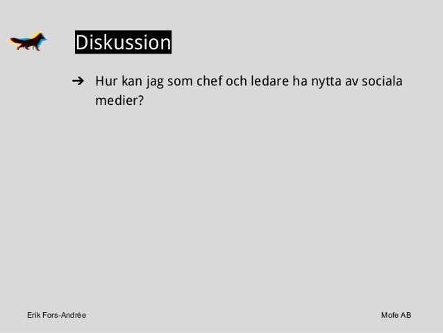 Erik Fors-Andrée Mofe AB Diskussion ➔ Hur kan jag som chef och ledare ha nytta av sociala medier?