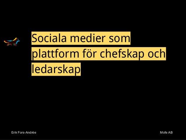 Erik Fors-Andrée Mofe ABErik Fors-Andrée Mofe AB Sociala medier som plattform för chefskap och ledarskap
