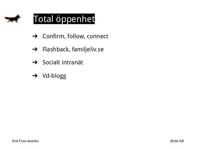 Erik Fors-Andrée Mofe AB Total öppenhet ➔ Confirm, follow, connect ➔ Flashback, familjeliv.se ➔ Socialt intranät ➔ Vd-blogg