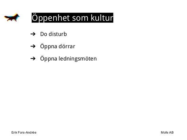 Erik Fors-Andrée Mofe AB Öppenhet som kultur ➔ Do disturb ➔ Öppna dörrar ➔ Öppna ledningsmöten
