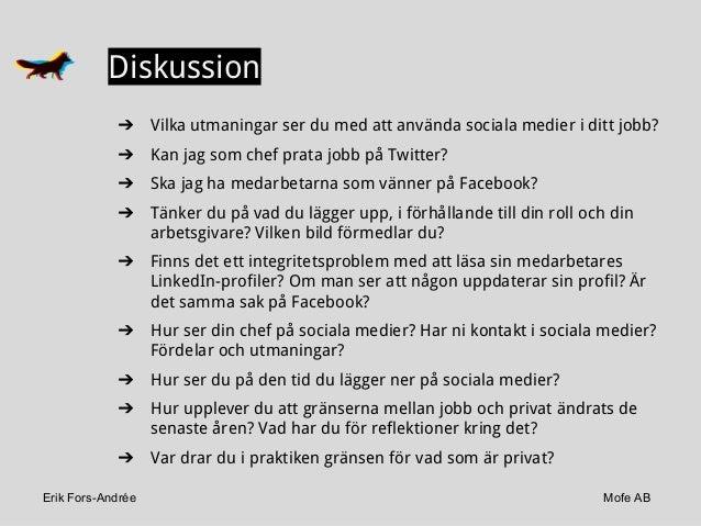 Erik Fors-Andrée Mofe AB ➔ Vilka utmaningar ser du med att använda sociala medier i ditt jobb? ➔ Kan jag som chef prata jo...