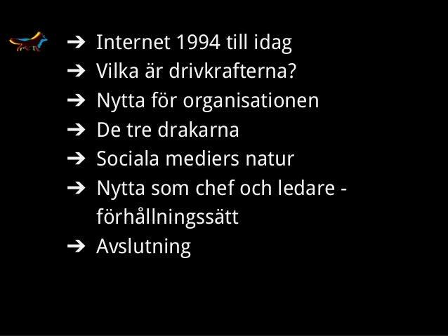 Erik Fors-Andrée Mofe AB ➔ Internet 1994 till idag ➔ Vilka är drivkrafterna? ➔ Nytta för organisationen ➔ De tre drakarna ...