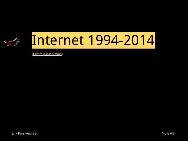 Erik Fors-Andrée Mofe ABErik Fors-Andrée Mofe AB Internet 1994-2014 (Extern presentation)